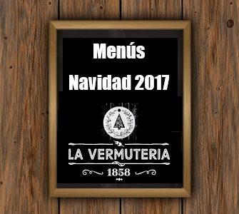 Menús Navidad 2017 en La Vermuteria 1858